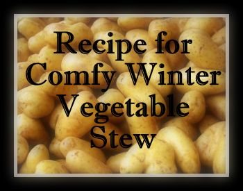 Recipe: Yummy Comfy Winter Vegetable Stew (Vegan!)